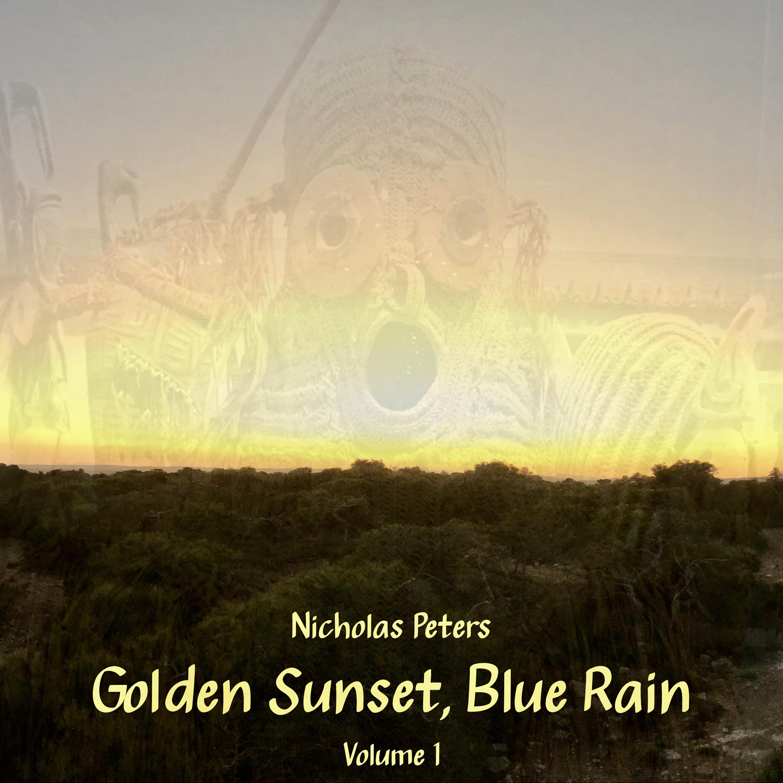 Golden Sunset, Blue Rain, Volume 1 by Nicholas Peters [Album] Artwork