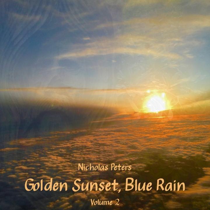 Golden Sunset, Blue Rain, Volume 2 by Nicholas Peters [Album] Artwork
