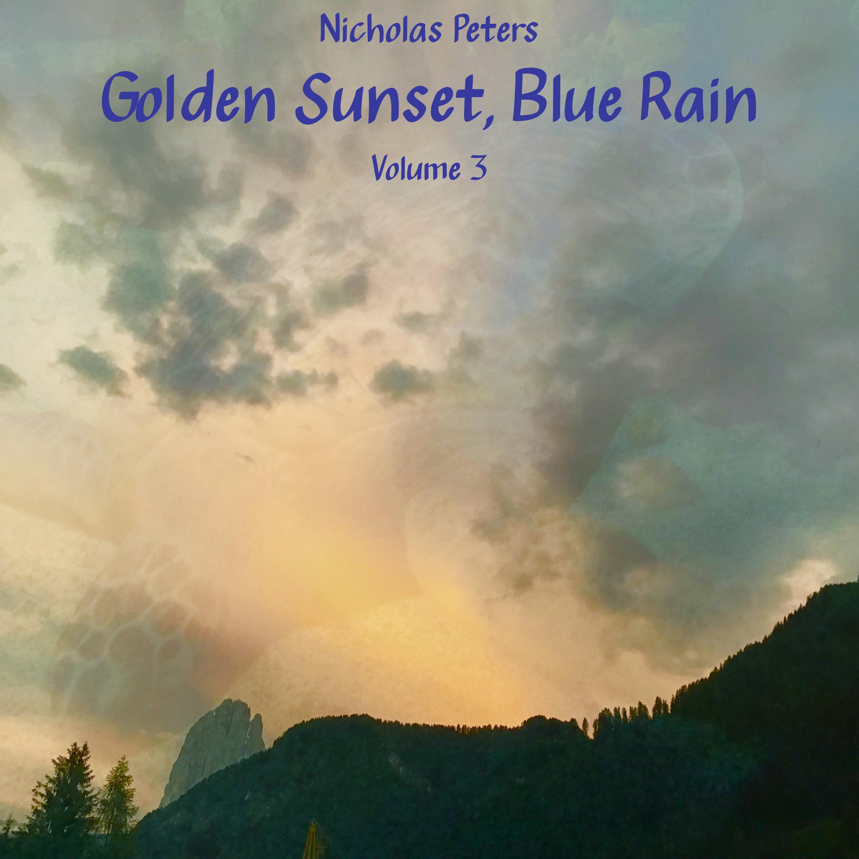 Golden Sunset, Blue Rain, Volume 3 by Nicholas Peters [Album] Artwork