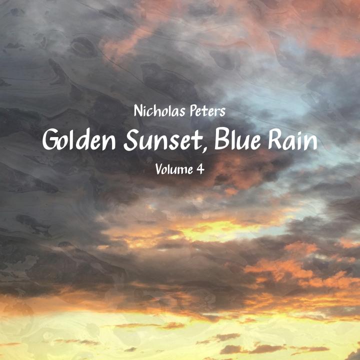 Golden Sunset, Blue Rain, Volume 4 by Nicholas Peters [Album] Artwork