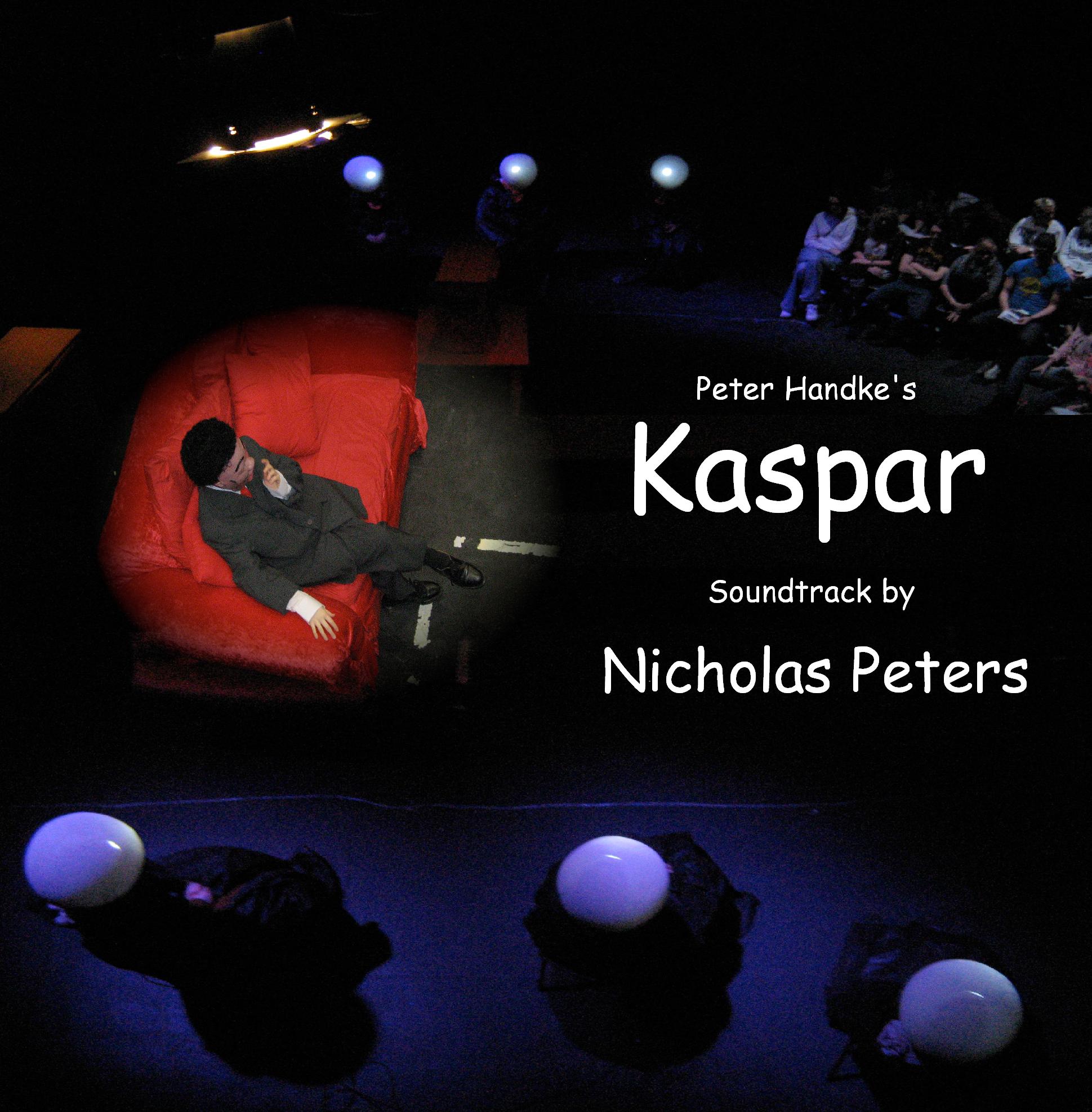 Kaspar Theatre Soundtrack Cover Artwork. Text reads Peter Handke's Kaspar, soundtrack by Nicholas Peters