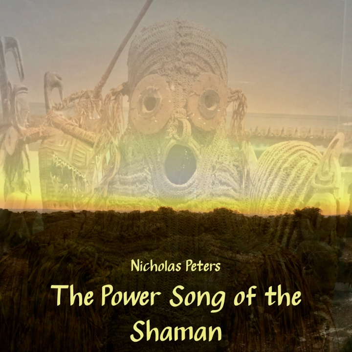 The Power Song of the Shaman by Nicholas Peters [Single] Artwork